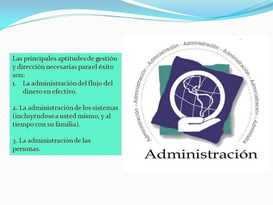 Las principales aptitudes de gestión y dirección necesarias para el éxito son: