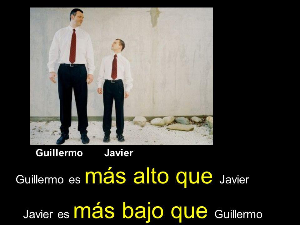 Guillermo es más alto que Javier