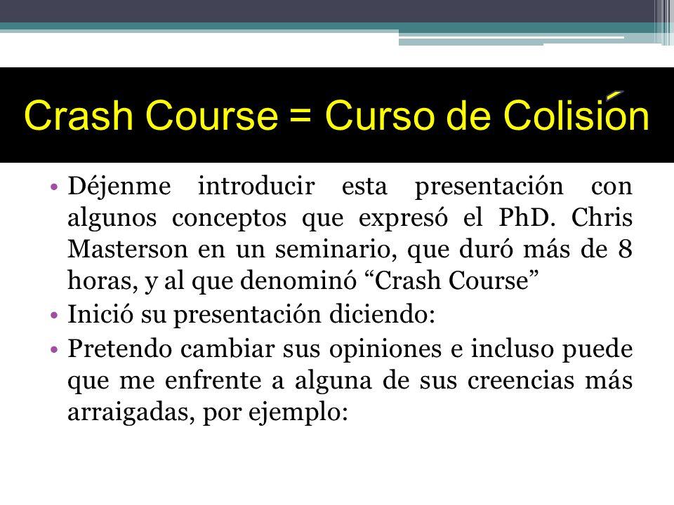 Crash Course = Curso de Colision