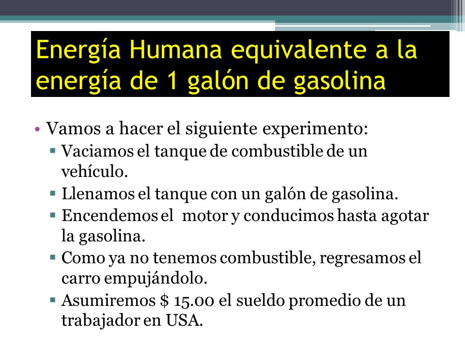 Energía Humana equivalente a la energía de 1 galón de gasolina