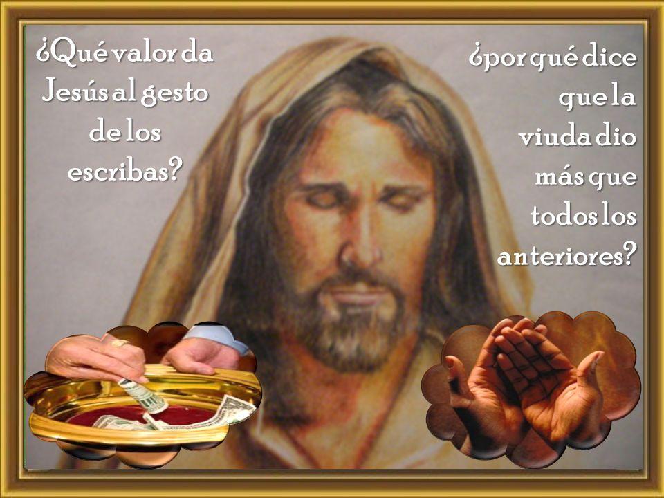 ¿Qué valor da Jesús al gesto de los escribas