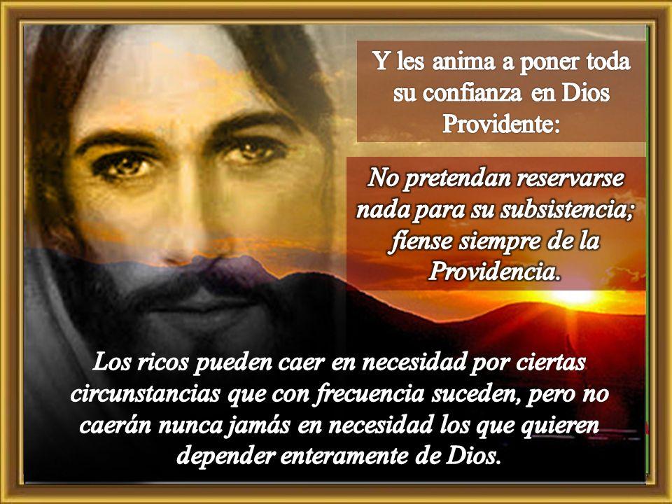 Y les anima a poner toda su confianza en Dios Providente: