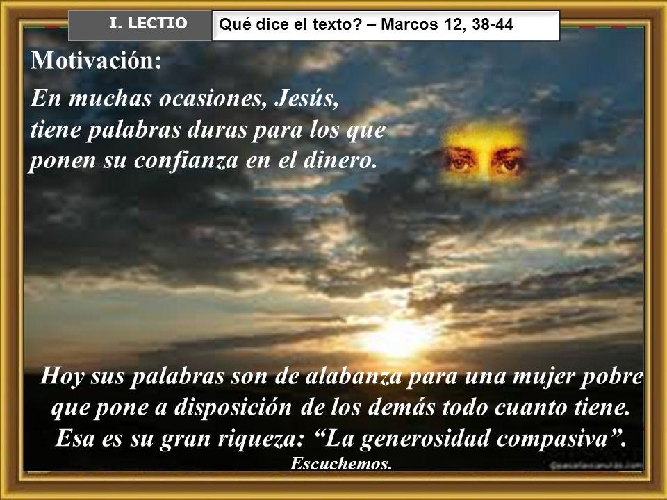 I. LECTIO Qué dice el texto – Marcos 12, 38-44.