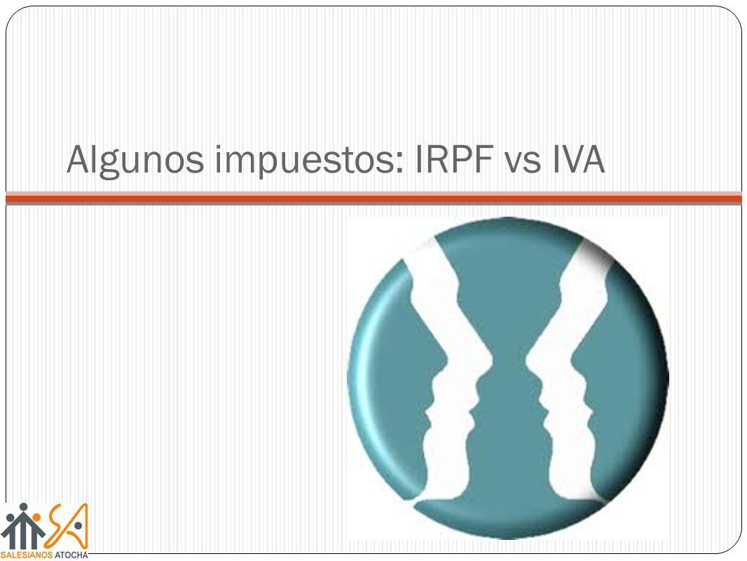Algunos impuestos: IRPF vs IVA