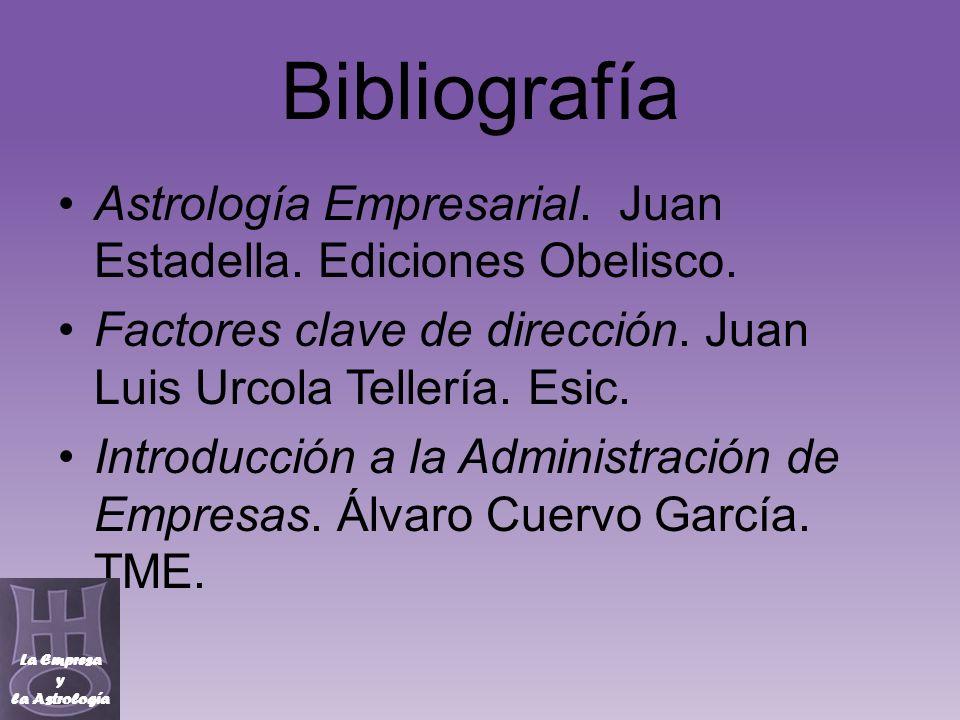 Bibliografía Astrología Empresarial. Juan Estadella. Ediciones Obelisco. Factores clave de dirección. Juan Luis Urcola Tellería. Esic.