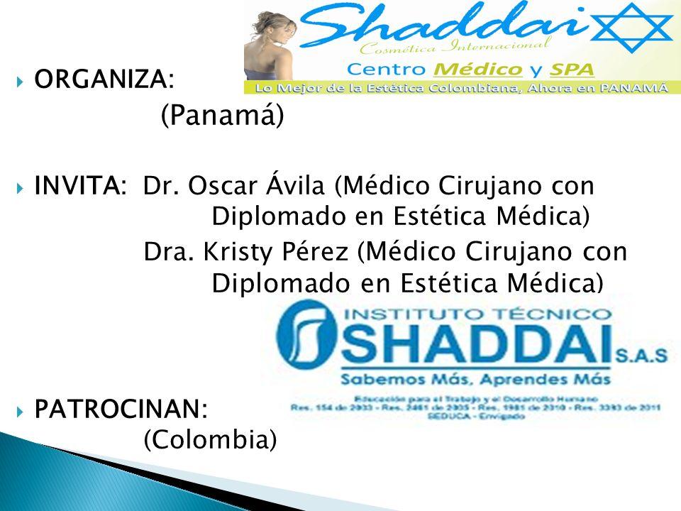 co ORGANIZA: (Panamá) INVITA: Dr. Oscar Ávila (Médico Cirujano con Diplomado en Estética Médica)