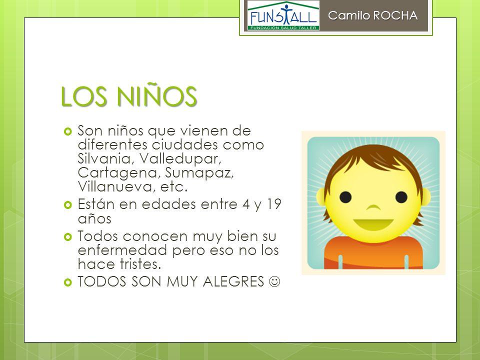 Camilo ROCHA LOS NIÑOS. Son niños que vienen de diferentes ciudades como Silvania, Valledupar, Cartagena, Sumapaz, Villanueva, etc.