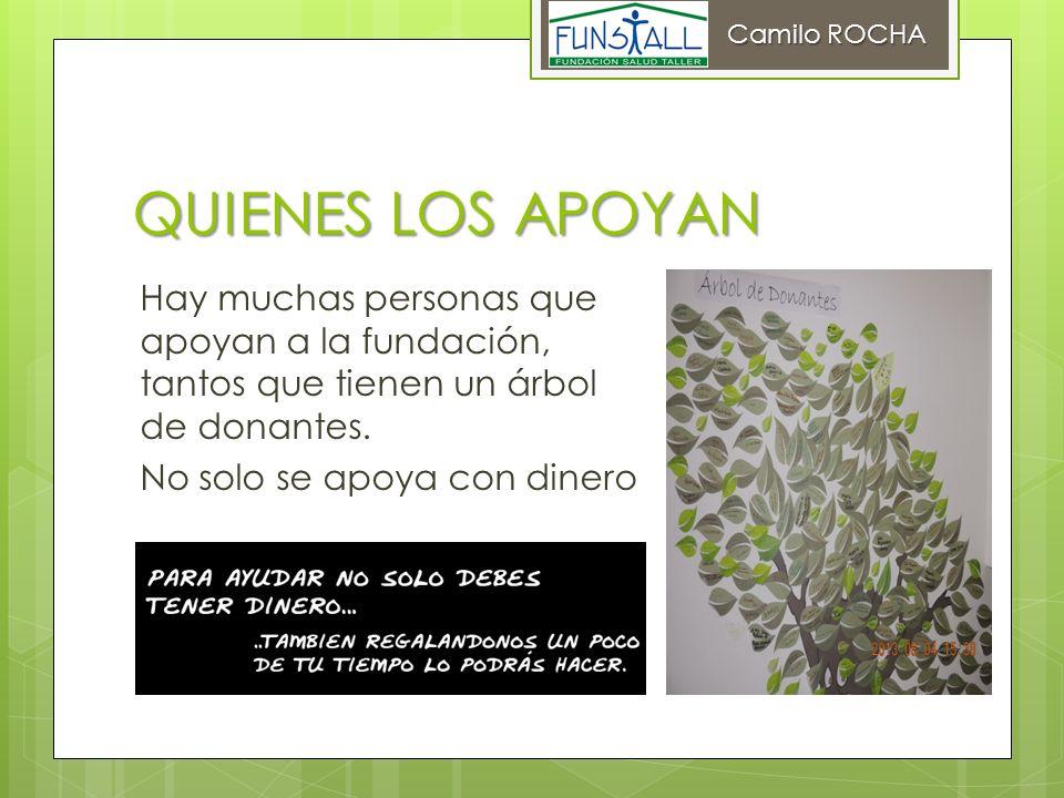 Camilo ROCHA QUIENES LOS APOYAN.