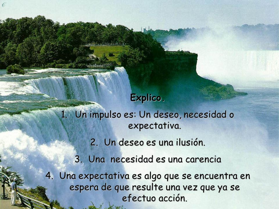 Un impulso es: Un deseo, necesidad o expectativa.