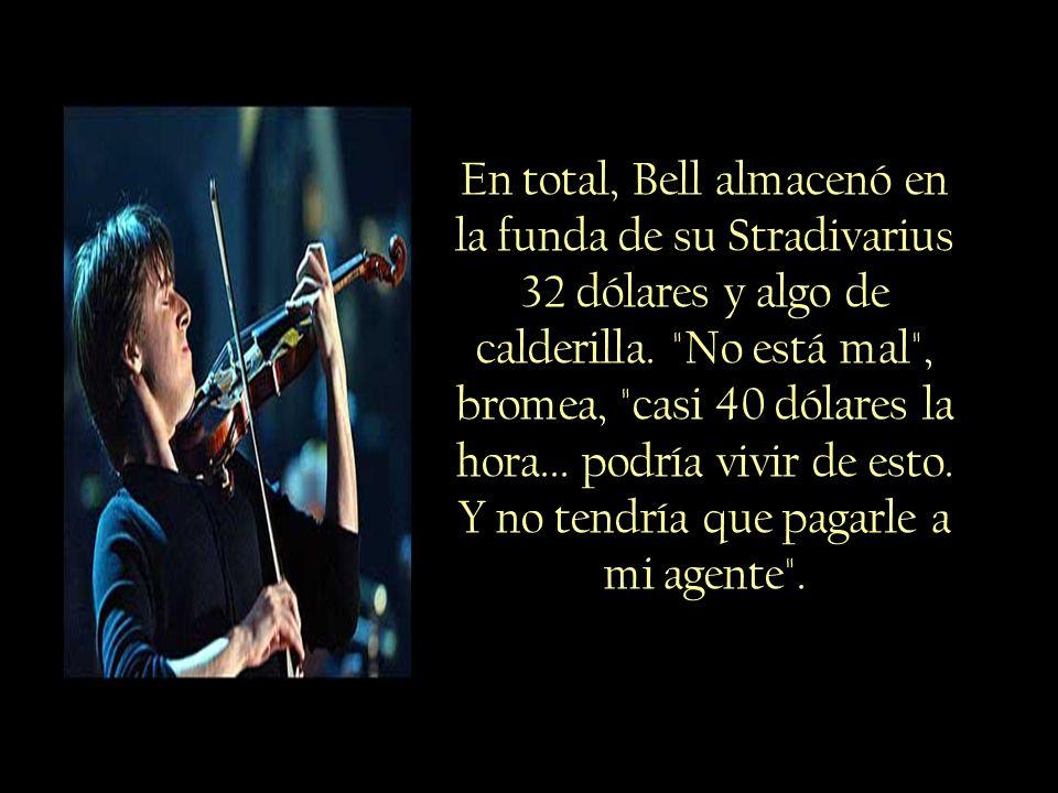 En total, Bell almacenó en la funda de su Stradivarius 32 dólares y algo de calderilla.