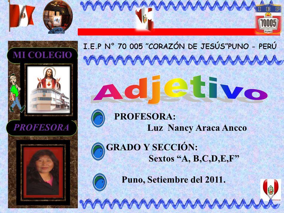 Adjetivo MI COLEGIO PROFESORA: Luz Nancy Araca Ancco PROFESORA