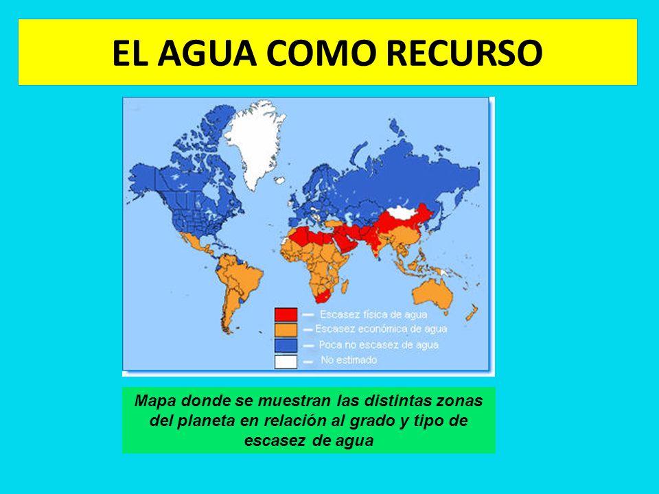 EL AGUA COMO RECURSO Mapa donde se muestran las distintas zonas del planeta en relación al grado y tipo de escasez de agua.