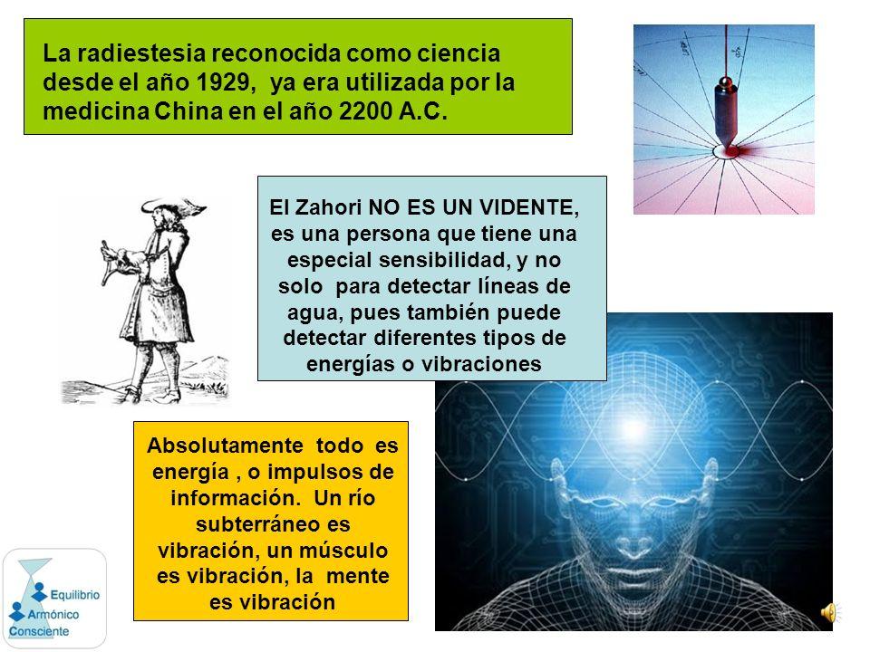 La radiestesia reconocida como ciencia desde el año 1929, ya era utilizada por la medicina China en el año 2200 A.C.