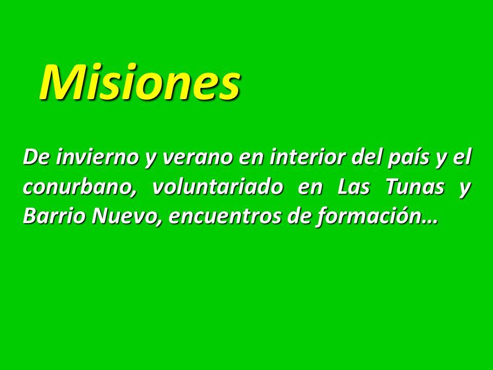 Misiones De invierno y verano en interior del país y el conurbano, voluntariado en Las Tunas y Barrio Nuevo, encuentros de formación…