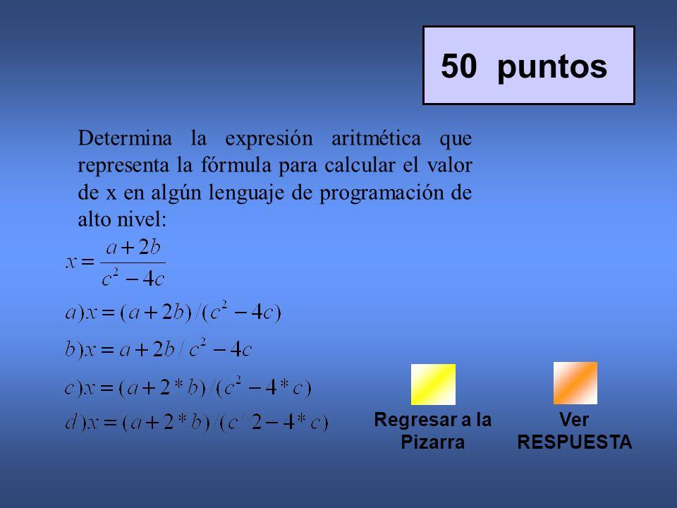 50 puntos Determina la expresión aritmética que representa la fórmula para calcular el valor de x en algún lenguaje de programación de alto nivel: