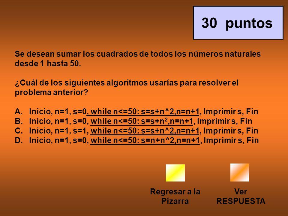 30 puntos Se desean sumar los cuadrados de todos los números naturales desde 1 hasta 50.