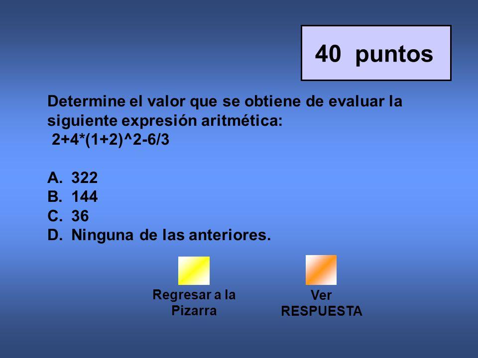 40 puntos Determine el valor que se obtiene de evaluar la siguiente expresión aritmética: 2+4*(1+2)^2-6/3.