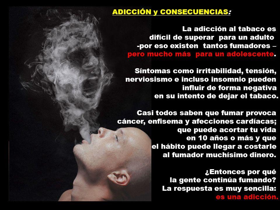 ADICCIÓN y CONSECUENCIAS: