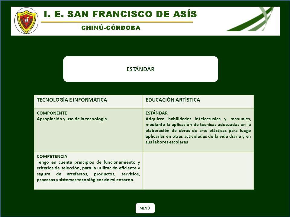 ESTÁNDAR TECNOLOGÍA E INFORMÁTICA EDUCACIÓN ARTÍSTICA COMPONENTE