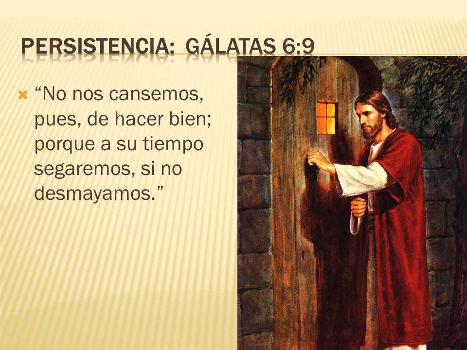 Persistencia: Gálatas 6:9