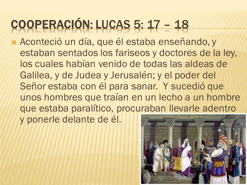 Cooperación: Lucas 5: 17 – 18