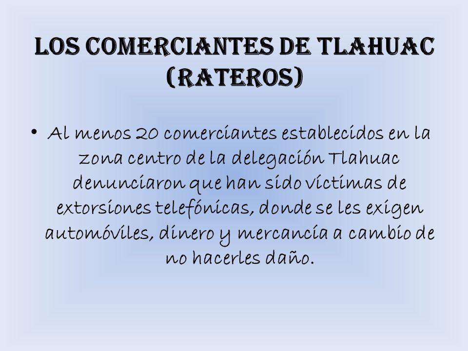 LOS COMERCIANTES DE TLAHUAC (RATEROS)