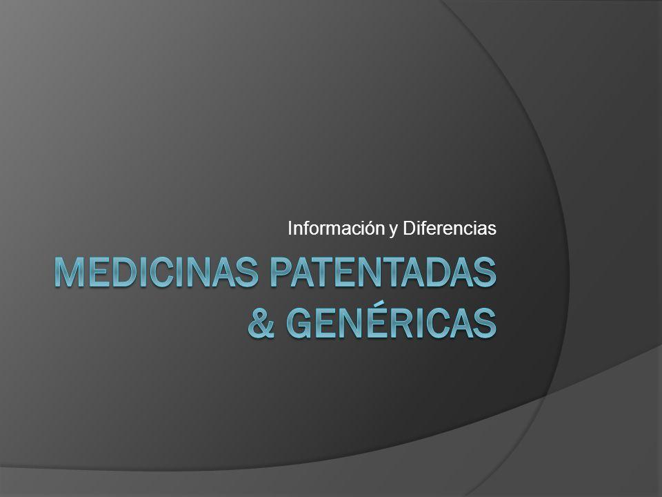 Medicinas patentadas & GENÉRICAS
