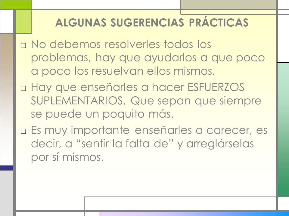 ALGUNAS SUGERENCIAS PRÁCTICAS
