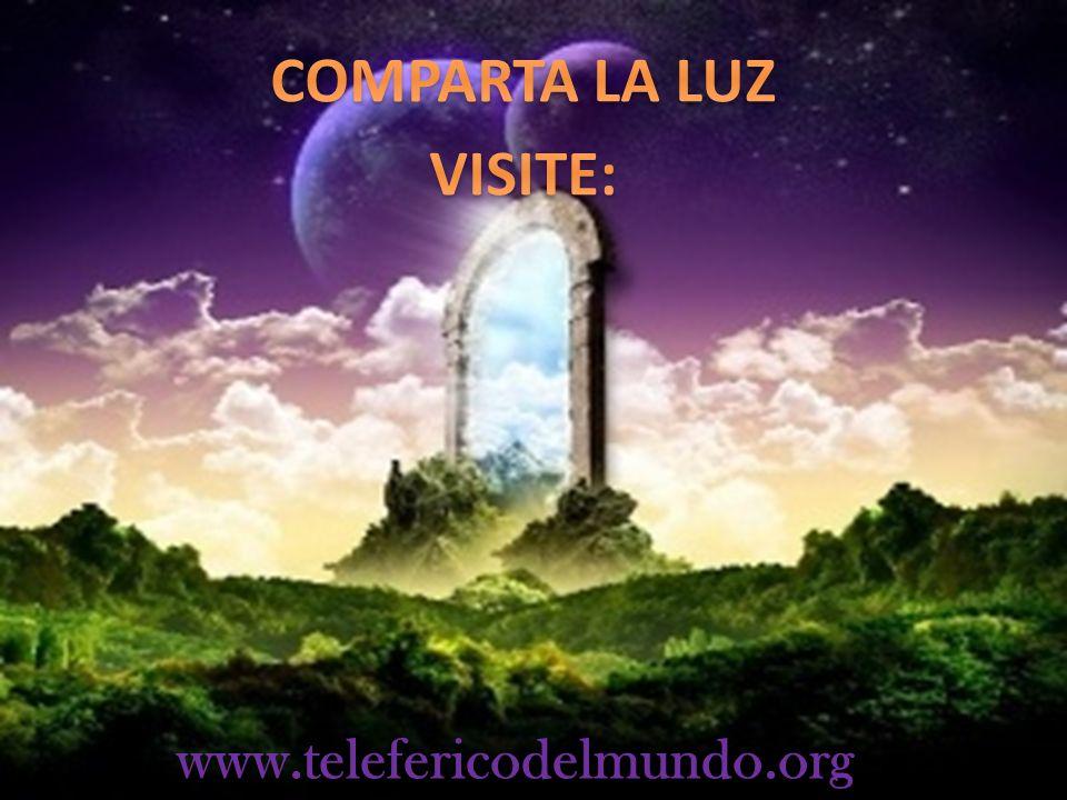 COMPARTA LA LUZ VISITE: