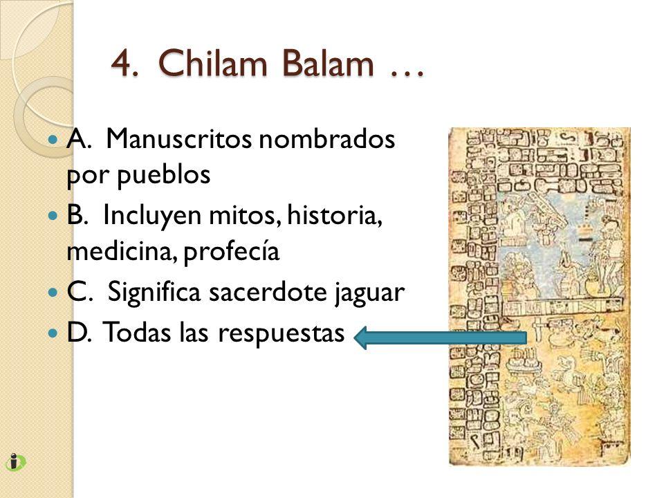 4. Chilam Balam … A. Manuscritos nombrados por pueblos