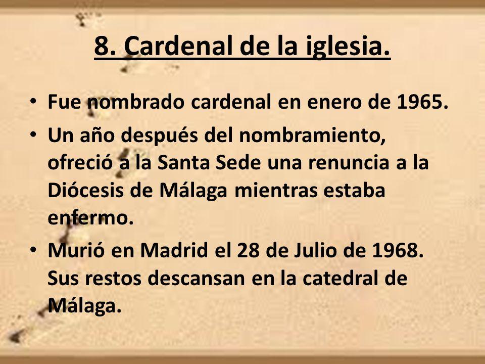 8. Cardenal de la iglesia. Fue nombrado cardenal en enero de 1965.