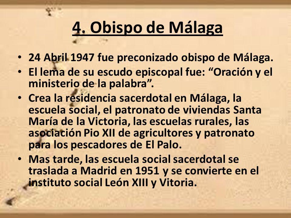 4. Obispo de Málaga 24 Abril 1947 fue preconizado obispo de Málaga.