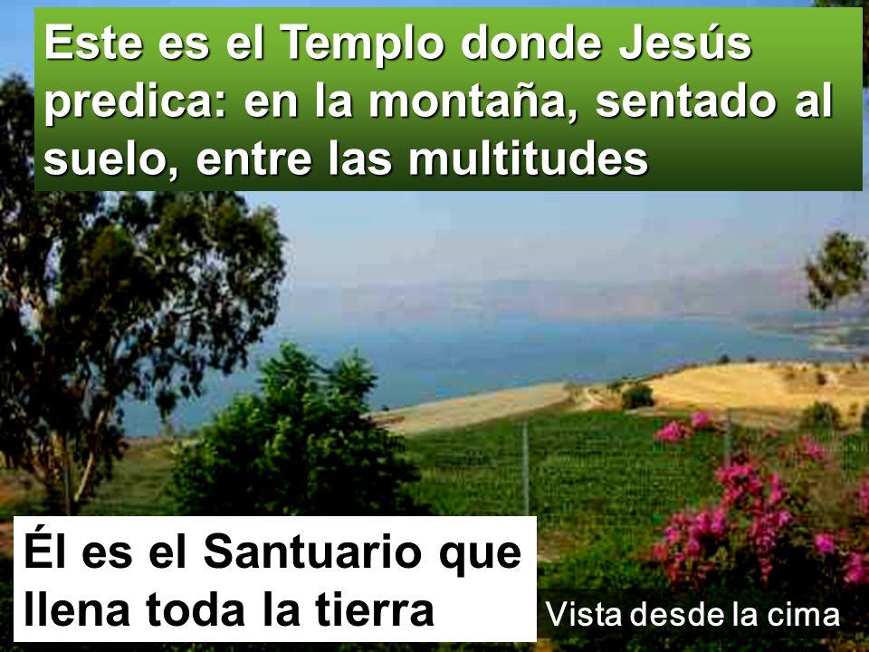 Él es el Santuario que llena toda la tierra