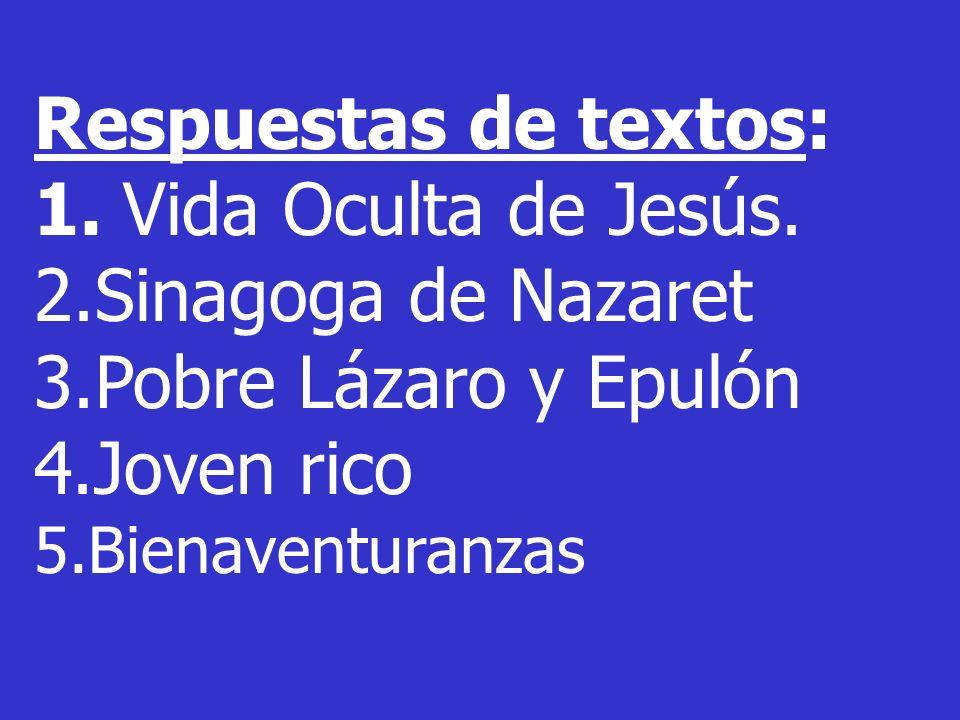Respuestas de textos: 1. Vida Oculta de Jesús. 2.Sinagoga de Nazaret