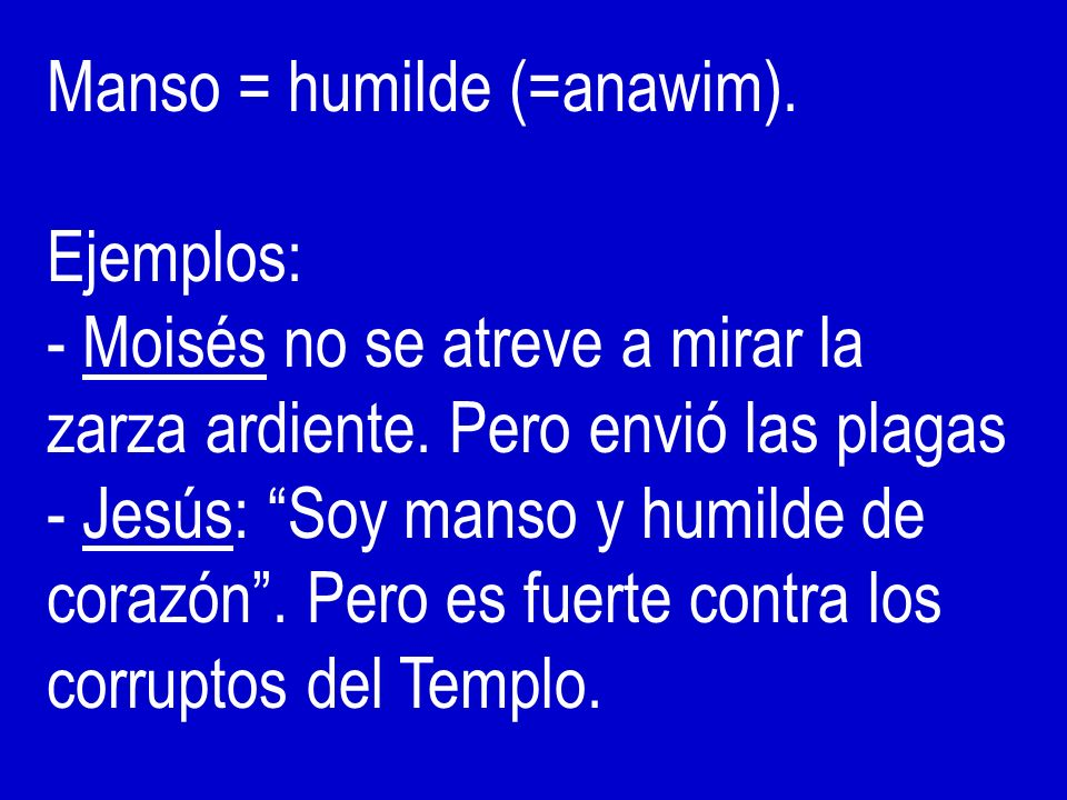 Manso = humilde (=anawim).