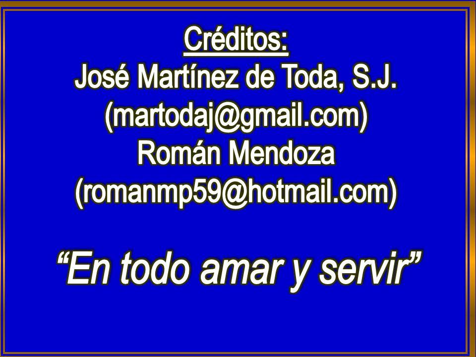 En todo amar y servir Créditos: José Martínez de Toda, S.J.