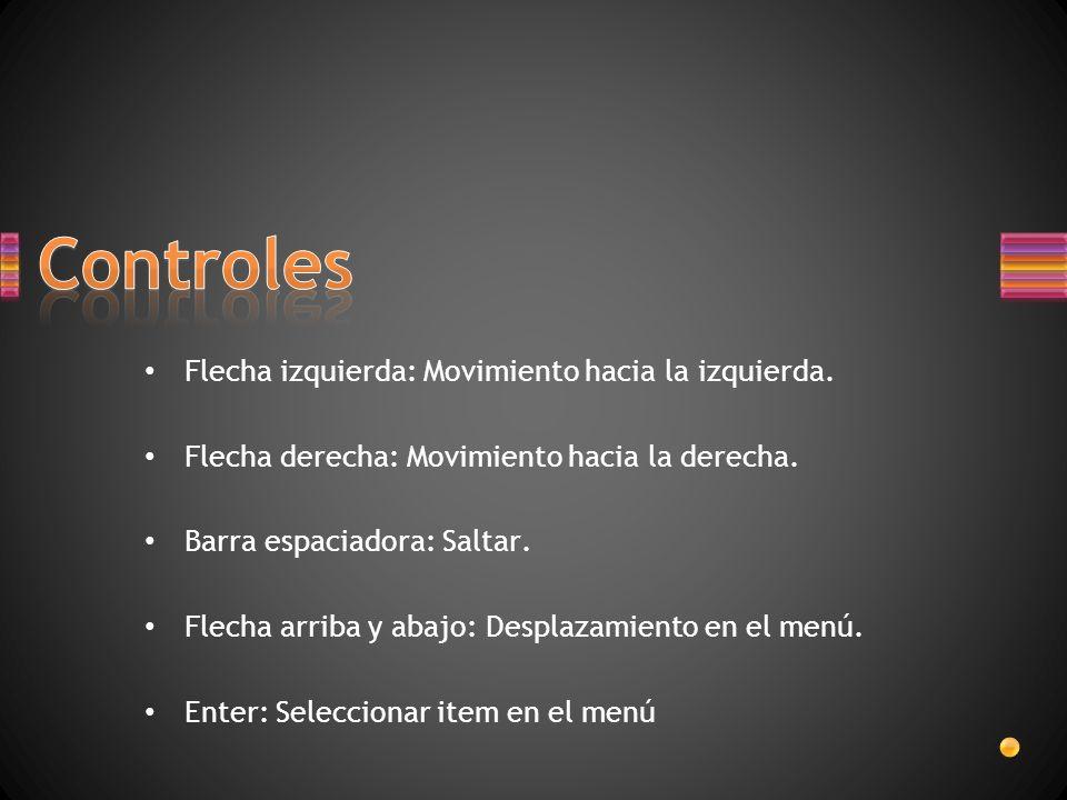 Controles Flecha izquierda: Movimiento hacia la izquierda.
