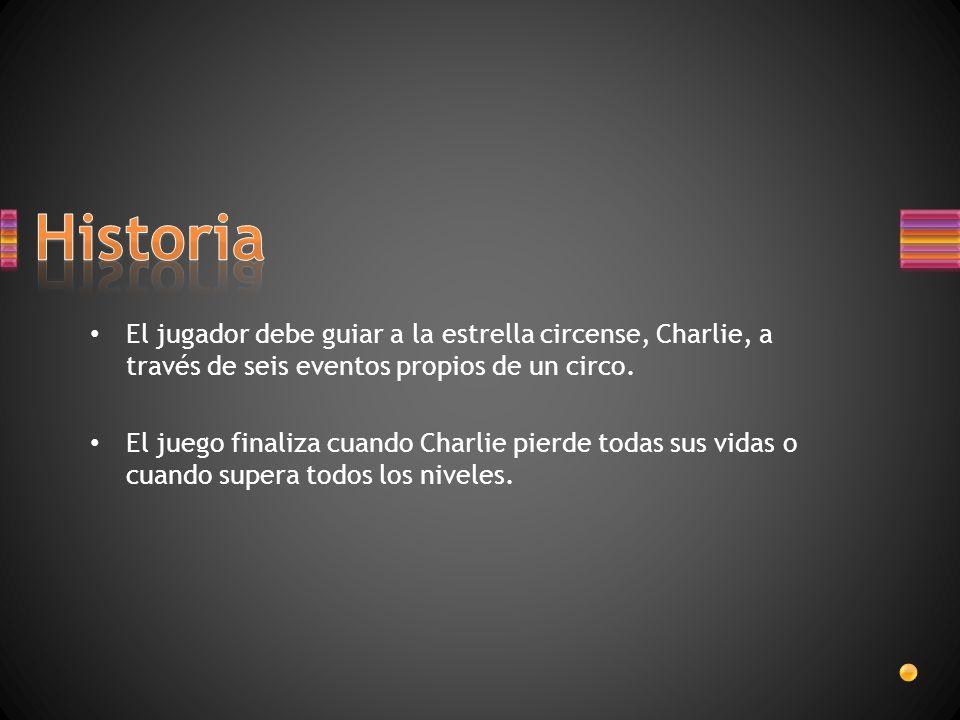 Historia El jugador debe guiar a la estrella circense, Charlie, a través de seis eventos propios de un circo.