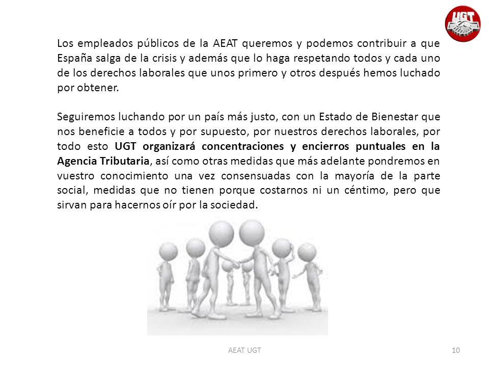 Los empleados públicos de la AEAT queremos y podemos contribuir a que España salga de la crisis y además que lo haga respetando todos y cada uno de los derechos laborales que unos primero y otros después hemos luchado por obtener.