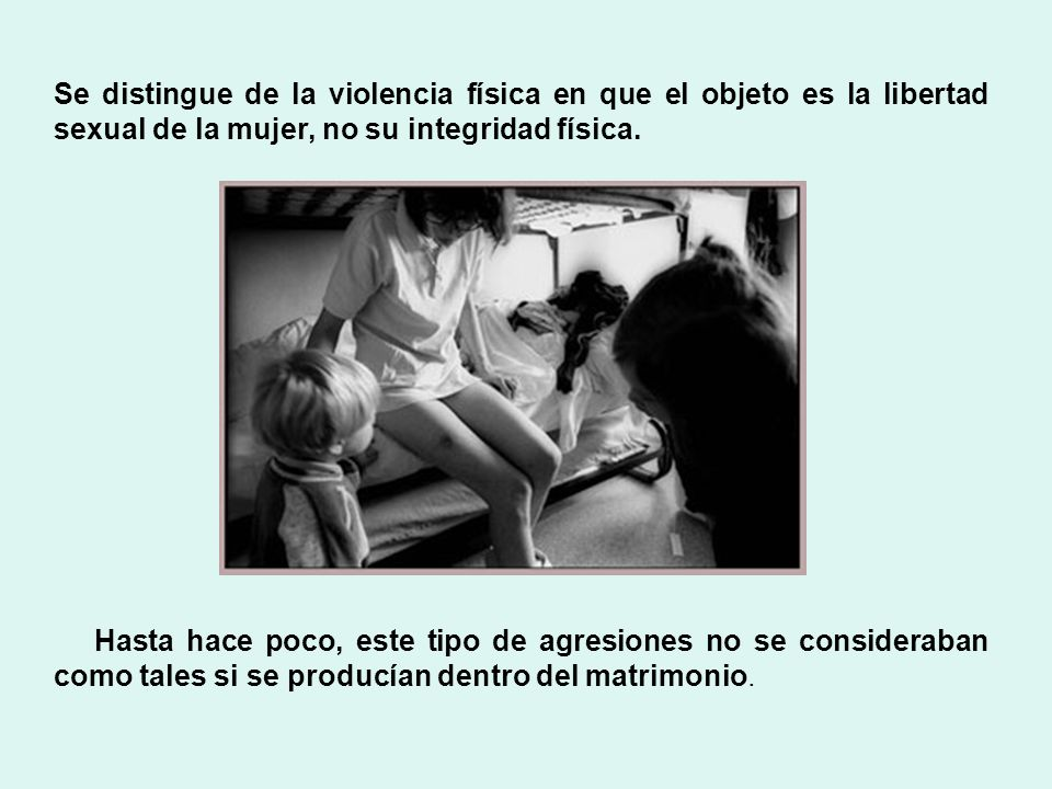 Se distingue de la violencia física en que el objeto es la libertad sexual de la mujer, no su integridad física.
