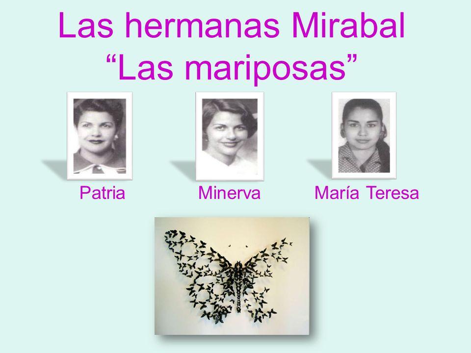 Las hermanas Mirabal Las mariposas