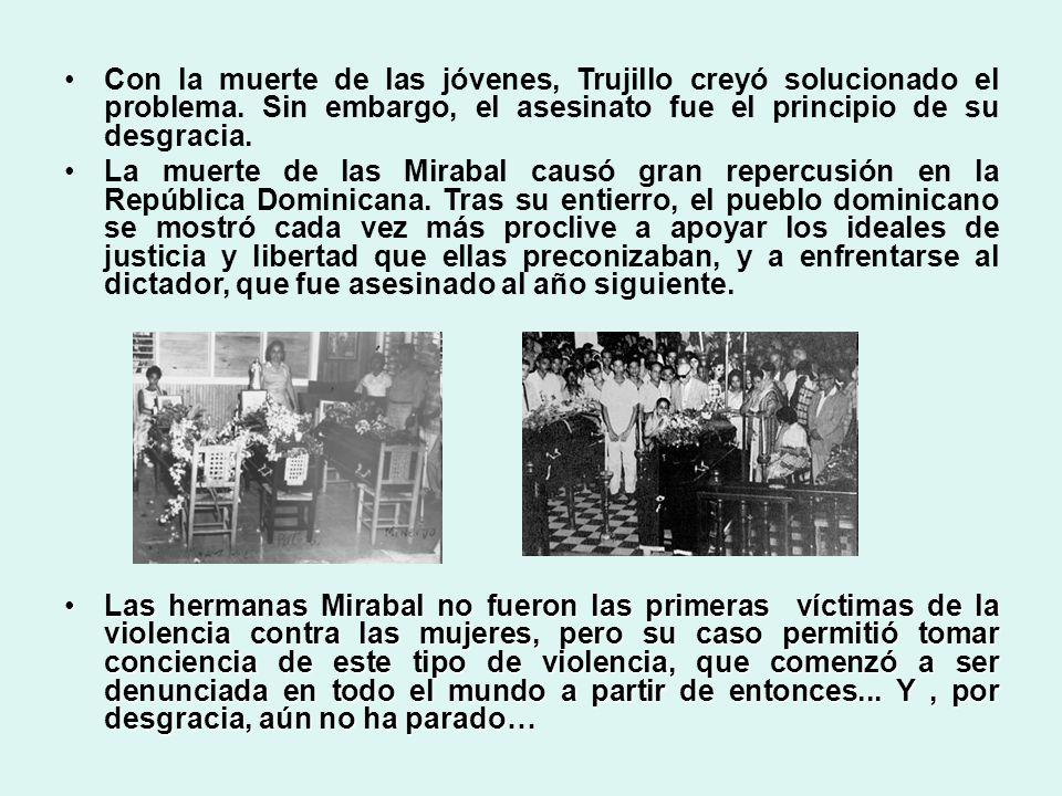 Con la muerte de las jóvenes, Trujillo creyó solucionado el problema
