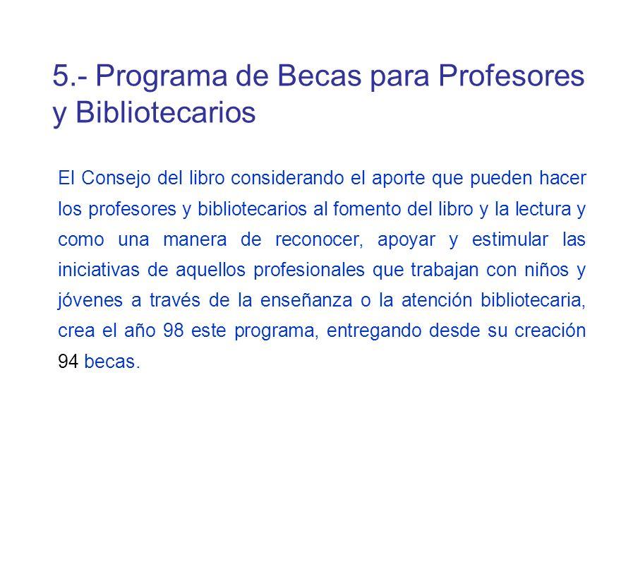 5.- Programa de Becas para Profesores y Bibliotecarios
