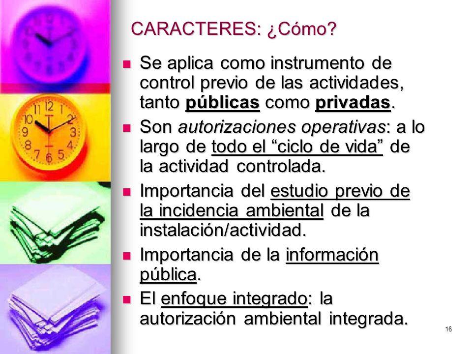 CARACTERES: ¿Cómo Se aplica como instrumento de control previo de las actividades, tanto públicas como privadas.