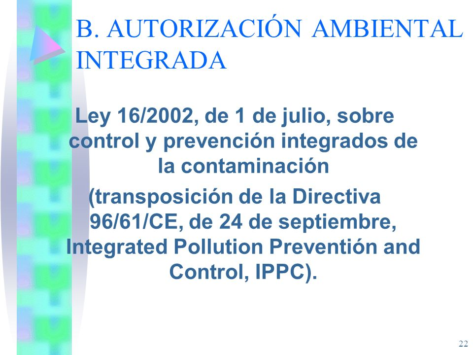 B. AUTORIZACIÓN AMBIENTAL INTEGRADA