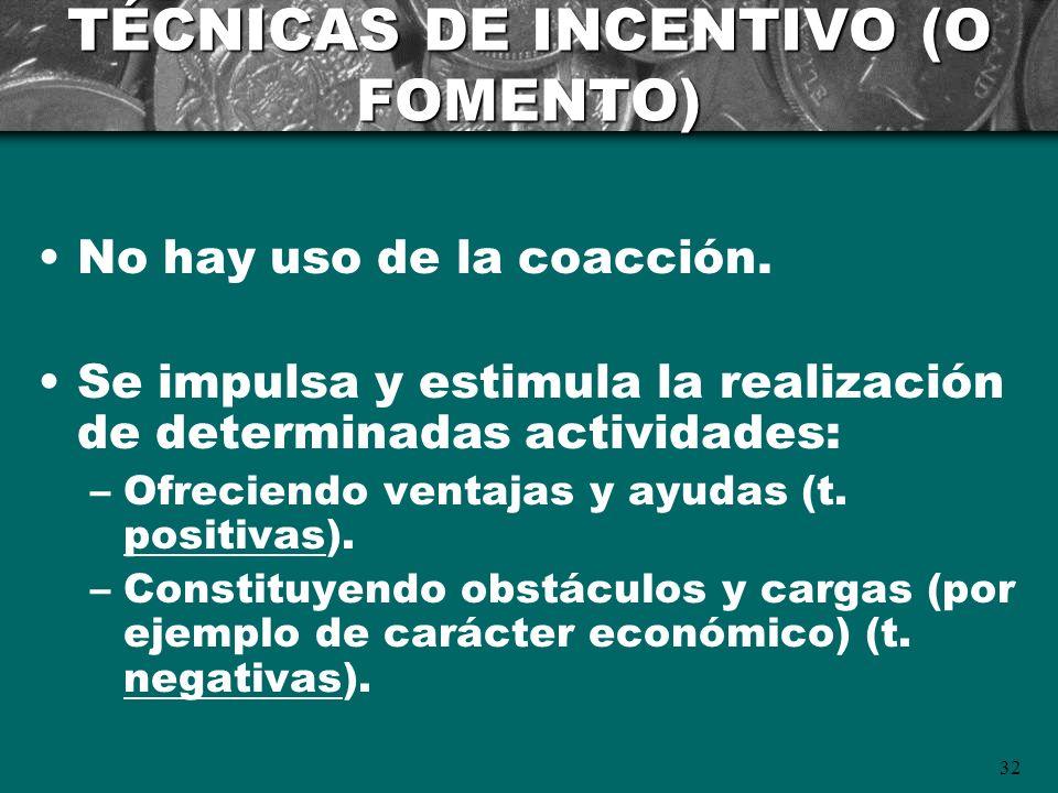 TÉCNICAS DE INCENTIVO (O FOMENTO)