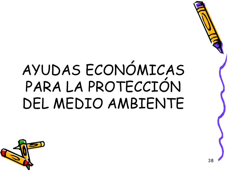 AYUDAS ECONÓMICAS PARA LA PROTECCIÓN DEL MEDIO AMBIENTE