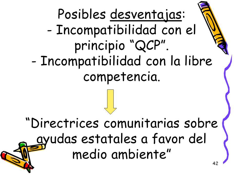 Posibles desventajas: - Incompatibilidad con el principio QCP