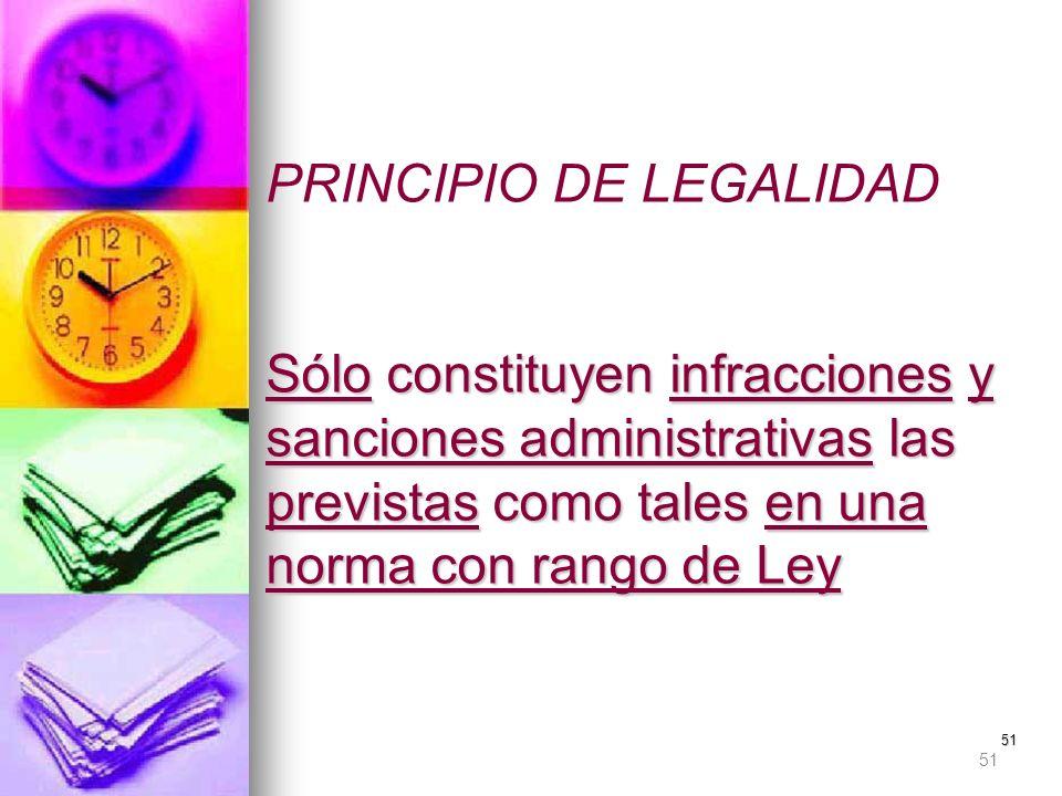 PRINCIPIO DE LEGALIDAD Sólo constituyen infracciones y sanciones administrativas las previstas como tales en una norma con rango de Ley