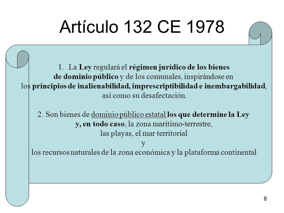 Artículo 132 CE 1978 La Ley regulará el régimen jurídico de los bienes